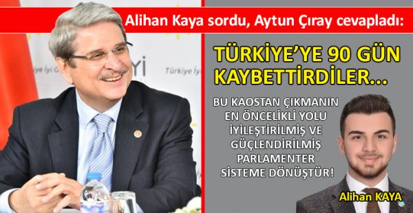 İYİ Partili Aytun Çıray'dan dikkat çeken açıklamalar…